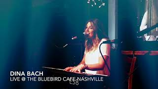 Dina Bach Live @ The Bluebird Cafe Nashville 3:5:18
