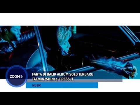 "Fakta Di Balik Album Solo Terbaru Taemin SHINee ""PRESS IT"""