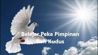 Belajar Peka Pimpinan Roh Kudus By Ev  Yusak Tjipto