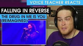 Falling In Reverse - The Drug In Me Is You (Reimagined) | Voice Teacher Reacts