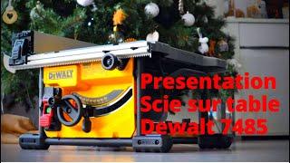 Présentation fonctionnalités scie sur table DEWALT DWE 7485