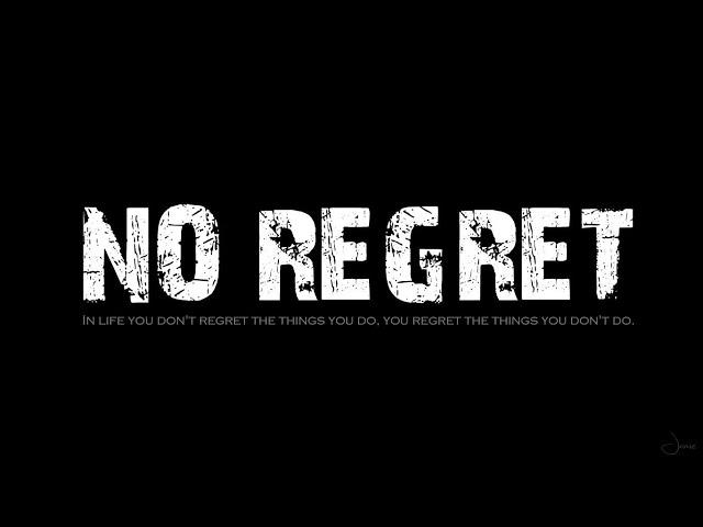 Never Regret - Life Motivational WhatsApp Status