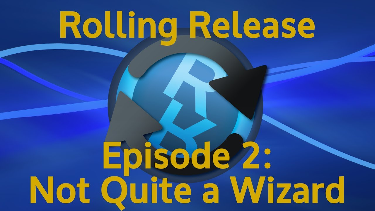 Not Quite a Wizard - Rolling Release #2