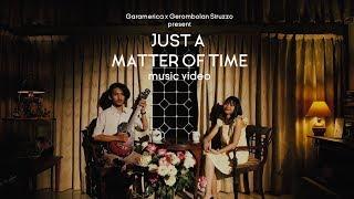 Garamerica - Just A Matter Of Time [Official Music Video]