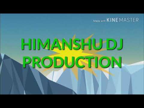 A Raja Chala N Piprwa Ke Tarwa Hard Mix HIMANSHU D
