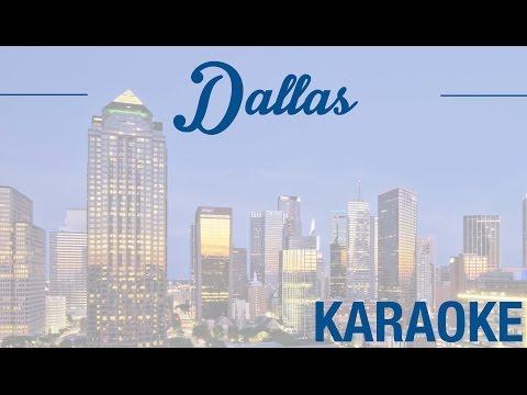 Dallas - Rendu célèbre par Les Texans (KARAOKÉ - Version instrumentale + paroles)