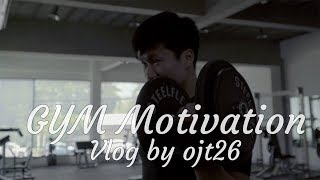 Gym Motivation | Vlog by ojt26