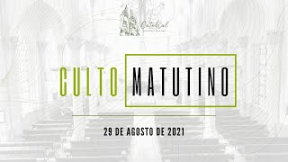 Culto Matutino | Igreja Presbiteriana do Rio | 29.08.2021