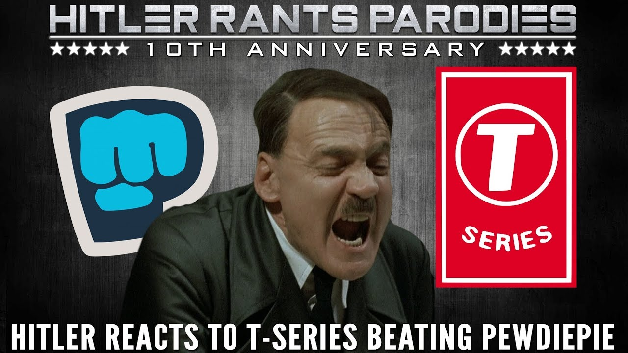 Hitler reacts to T-Series overtaking PewDiePie to become the most subscribed YouTube channel