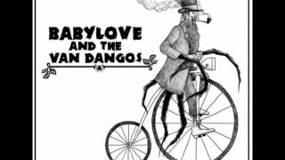BABYLOVE AND THE VAN DANGOS - Never Seen A Girl