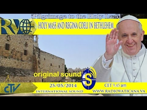 Holy Mass celebrated by the Pope in Bethlehem and Regina Coeli