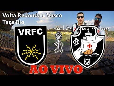 VOLTA REDONDA X VASCO AO VIVO - a torcida mais louca e apaixonada com @Campista Vascaíno e Mineiro
