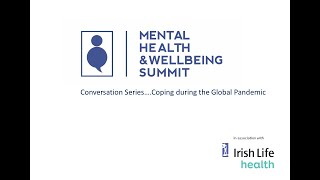 Mental Health & Wellbeing Summit IRL conversation series - Coping during the current global pandemic
