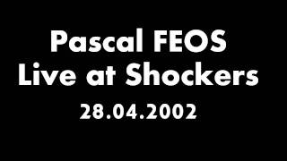 Pascal FEOS - Live at Shockers - 28.04.2002