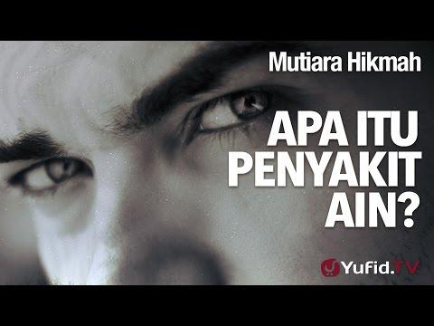 Mutiara Hikmah Apa Itu Penyakit Ain Ustadz Dr Firanda