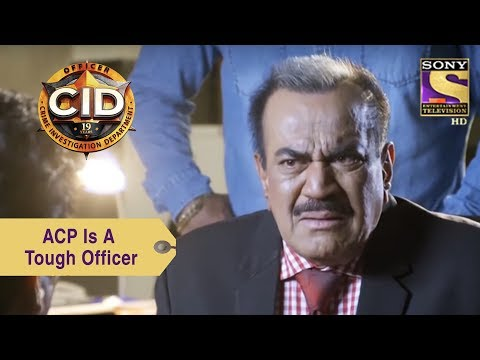 Your Favorite Character | ACP Is A Tough Officer | CID