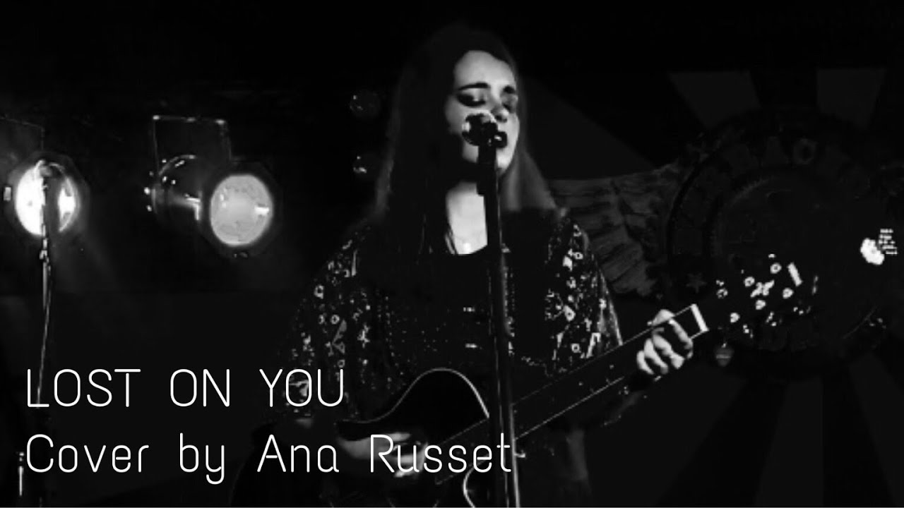 Lost on you (LP) - Cover by Ana Russet