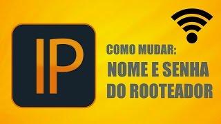 ▶COMO MUDAR O NOME E A SENHA DO SEU ROOTEADOR