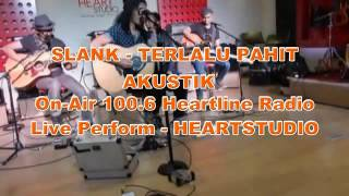 SLANK - TERLALU PAHIT (Akustik) on-air at 100.6 Heartline fm