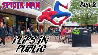 SPIDERMAN FLIPS IN PUBLIC PART 2! BACKFLIP! REACTIONS! 😮 | FLIPS & KICKS