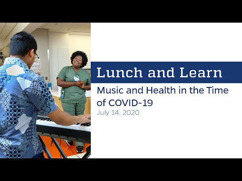 Lunch and Learn: Music and Health in the Time of COVID-19