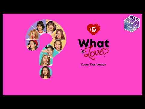 [Thai Ver.] TWICE - What Is Love? รักคืออะไร? l Cover by GiftZy