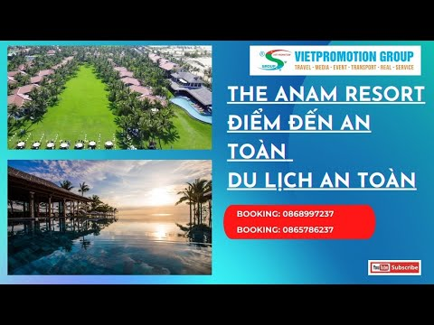The Anam Resort | Điểm Đến An Toàn | Du Lịch An Toàn| Du Lịch Nha Trang|Vietpromotion Group