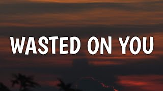 Play Wasted On You
