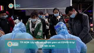 [HCDC tin] TP  HCM : Lấy mẫu xét nghiệm giám sát COVID 19 tại các bến xe lớn