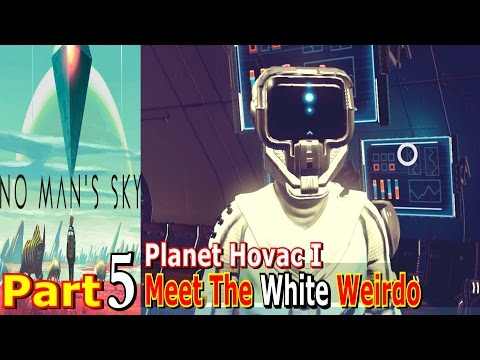 Meet The White Weirdo | No Mans Sky | Planet Hovac I | Part 5 | PC Game