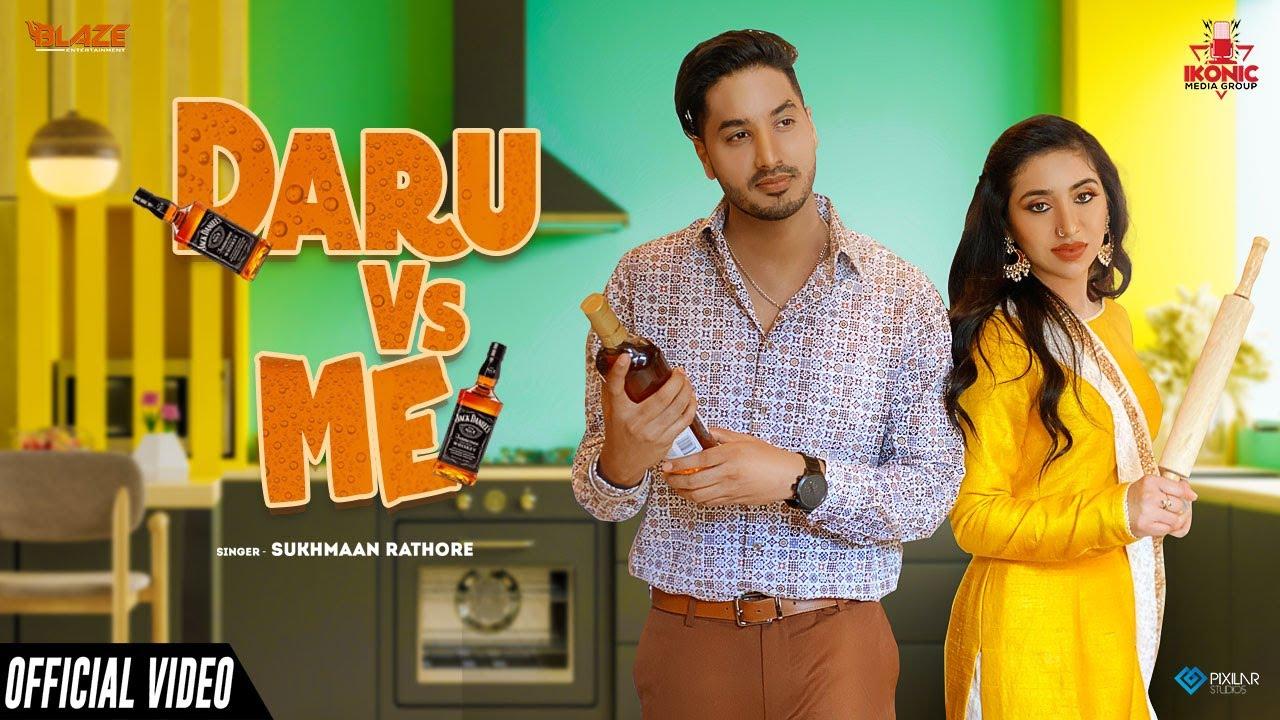 Daru Vs Me (Official Video) | Sukhmaan Rathore | Raj Singh | Latest Punjabi Song 2021