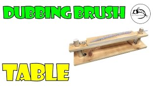 Dubbing Brush Table Tutorial by Fly Fish Food