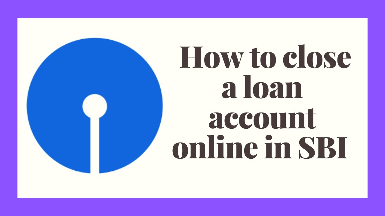 How To Close A Loan Account Online In Sbi Through Net Banking Bankboi