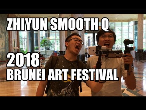 TESTING ZHIYUN SMOOTH Q | Brunei Art Festival 2018