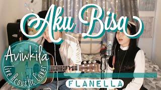 Flanella -  Aku Bisa (Live Acoustic Cover by Aviwkila)