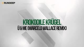 Krokodile Krügel - Ü and Me (Marcelo Wallace Remix)