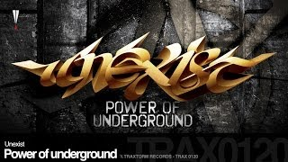 Unexist - Power of underground (Traxtorm Records - TRAX 0120)