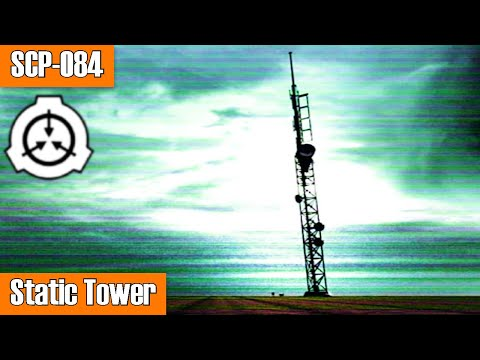 SCP-084 Static Tower | Object Class Euclid | Building SCP / structure scp
