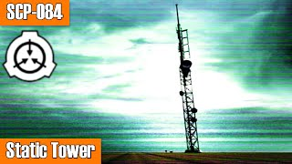 SCP084 appears to be a large radio tower positioned in the center of a large open field with two small outbuildings Direct observation and sample collection