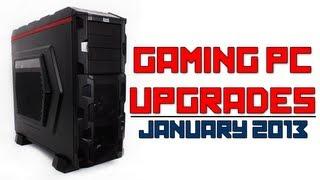 Gaming PC Upgrades - January 2013