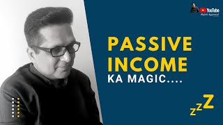 Magic of Passive Income | Rajesh Aggarwal | Rebirth Academy