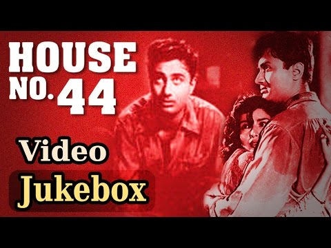 House No. 44 (HD)- All Songs - Dev Anand - Kalpana Kartik -Asha Bhosle - Kishore Kumar -Hemant Kumar
