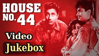 House No. 44 Hd All Songs - Dev Anand - Kalpana Kartik -Asha Bhosle - Kishore Kumar -Hemant Kumar.mp3