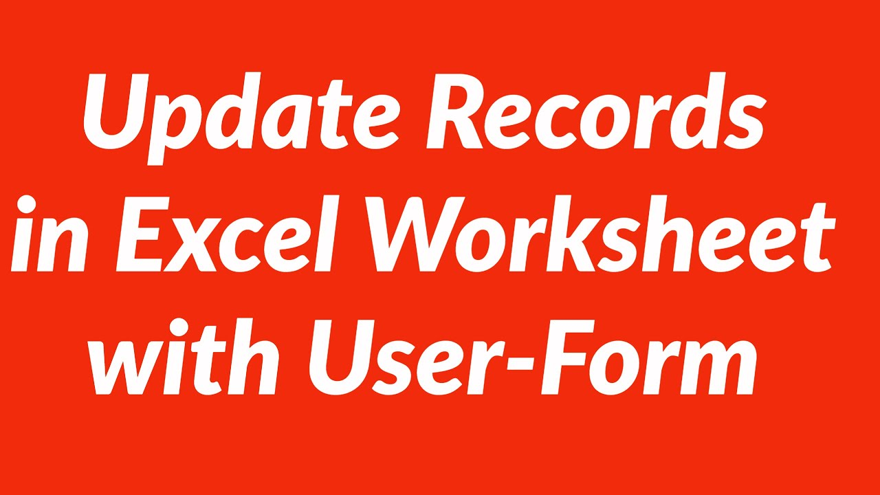 How To Update Navigate Records In Excel Worksheet With User Form