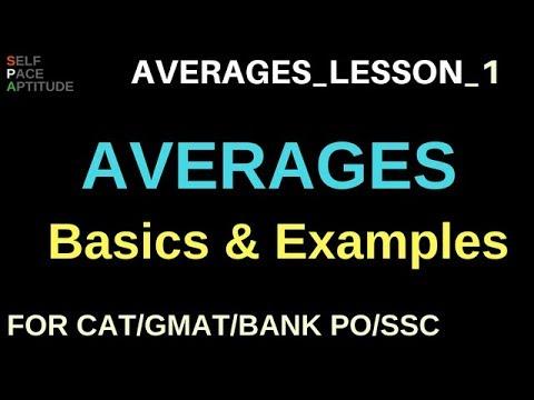AVERAGES_LESSON 1_AVERAGES BASICS & EXAMPLES_QUANTITATIVE APTITUDE FOR CAT/GMAT/IBPS PO/SSC CGL
