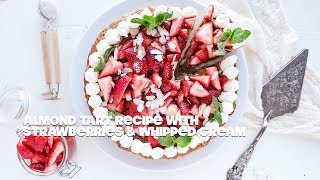 Almond Tart Recipe with Fresh Strawberries and Whipped Cream