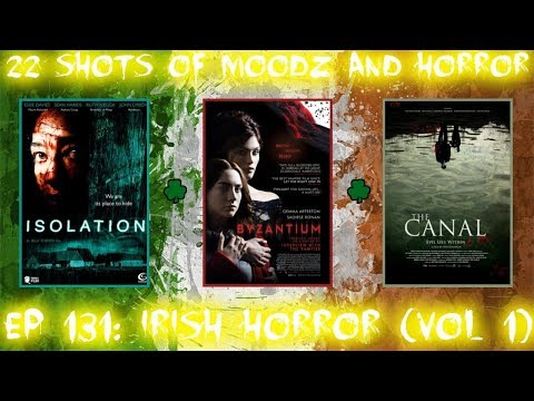 Podcast: Ep. 131 | Irish Horror Vol. 1 (Isolation, Byzantium & The Canal)