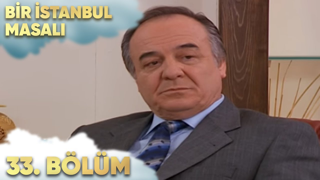 Bir İstanbul Masalı 33. Bölüm