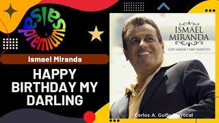 HAPPY BIRTHDAY, MY DARLING por ISMAEL MIRANDA  - Salsa Premium