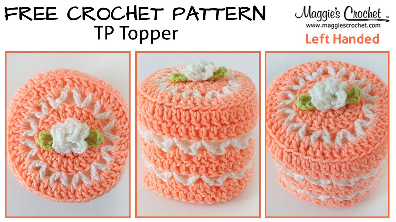 Crochet Patterns Left Handed : ... Toilet Paper Topper Free Crochet Pattern - Left Handed - YouTube